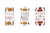 Set of Thanksgiving elements. Hand-sketched typographic elements on white background. I am the big turkey. Feast mode. Keep calm and gobble on. poster