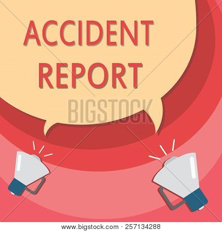 Handwriting text writing Accident Report. Concept meaning A form that is filled out record details of an unusual event poster