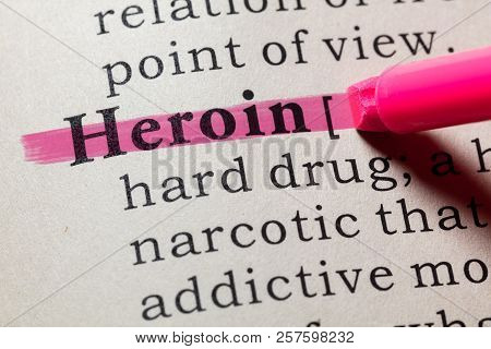 Fake Dictionary, Dictionary Definition Of The Word Heroin. Including Key Descriptive Words.
