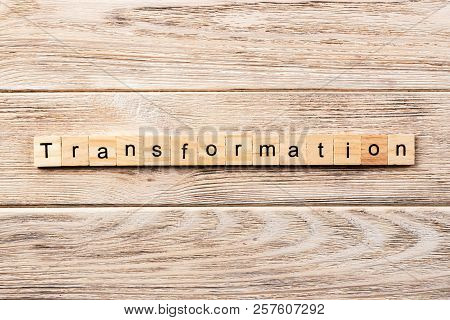Transformation Word Written On Wood Block. Transformation Text On Table, Concept.