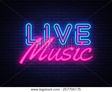 Live Music Neon Sign Vector. Live Music Design Template Neon Sign, Light Banner, Neon Signboard, Nig