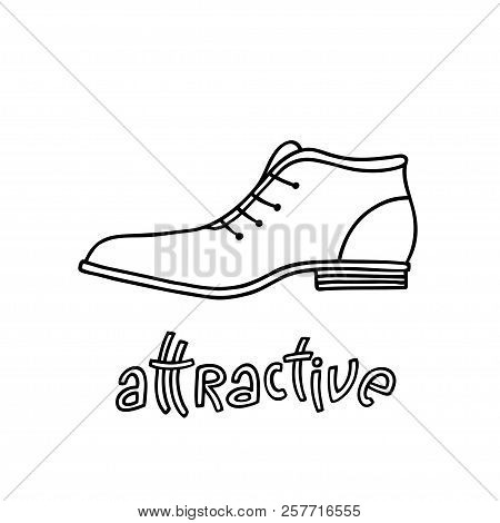 Elegant Shoe For Men With A Handwritten Word Attractive. Hand Drawn Outline And Stroke. Vector Illus