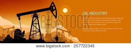 Oil Industry Banner, Silhouette Pumpjack On A Background Of Mountains At Sunset, Overground Drive Fo