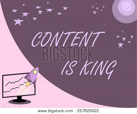 Handwriting Text Content Is King. Concept Meaning Content Is The Heart Of Today S Marketing Strategi