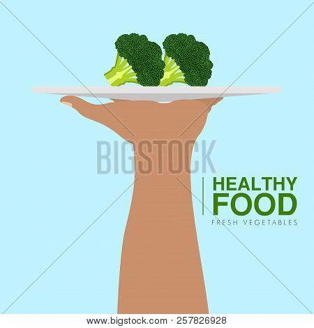Hand Holding A Brocoli. Healthy Food Concept. Vector Illustration Design