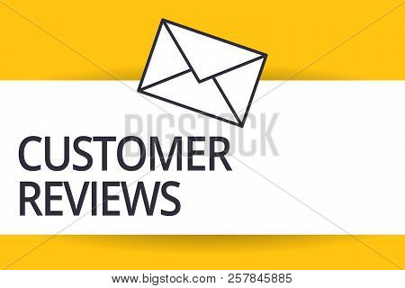 Handwriting Text Customer Reviews. Concept Meaning Review Of Product Or Service Made By Client Who H