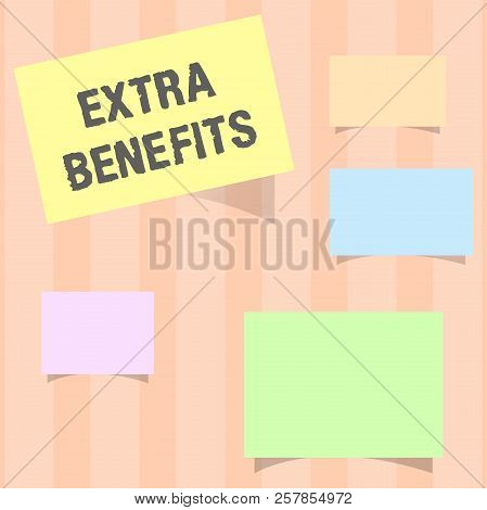 Handwriting text Extra Benefits. Concept meaning Additional compensation Bonus Subsidies Incentives Allowances poster