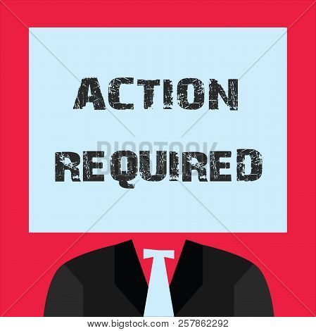 Word Writing Text Action Required. Business Concept For Regard An Action From Someone By Virtue Of T