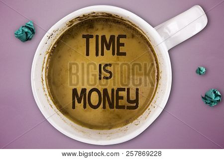Writing Note Showing Time Is Money. Business Photo Showcasing Better To Do Things As Quickly As Poss