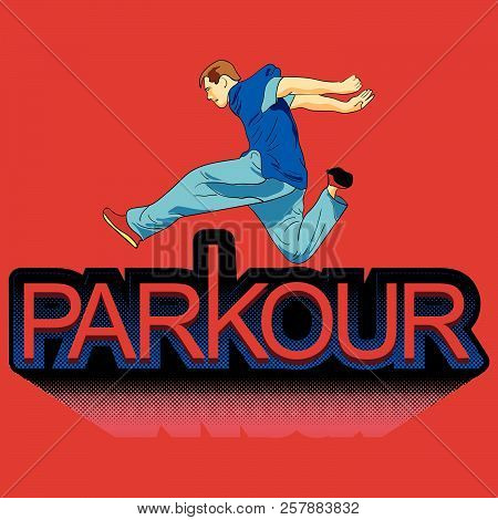 Parkour Is A Man. Leap Forward. Vector In The Style Of Pop Art. Men In Sportswear. Print For Fabric.