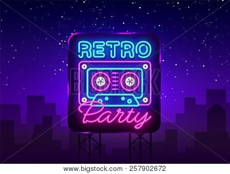 Retro Party Neon Poster, Card Or Invitation, Design Template. Retro Tape Recorder Cassettes Neon Sig