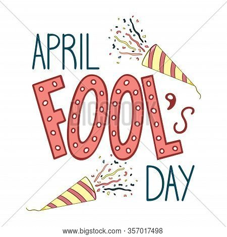 Lettering For April Fools Day With Two Confetti Petards Decoration