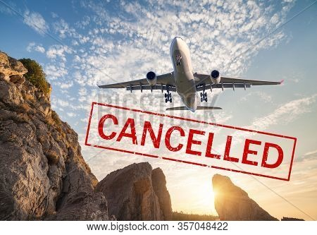 Airplane And Flight Cancellation. Canceled Flights In Europe, Asia And Usa Airports. Travel Cancelle