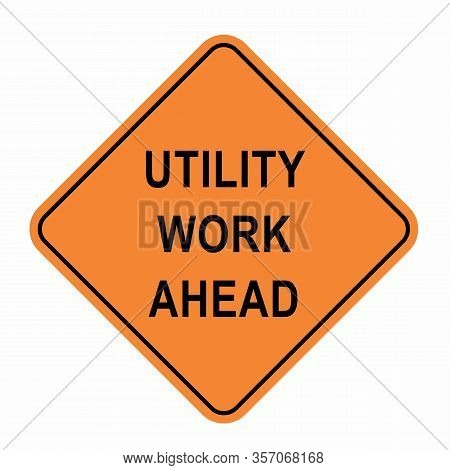 Utility Work Ahead Road Sign Illustration On White Background