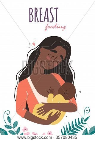 Beautiful Young Black Mother Breastfeeds Her Baby. A Woman Hugs A Baby And Feeds It With Breast Milk