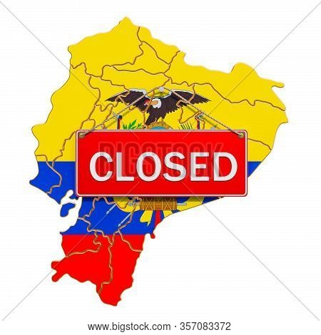 Ecuadorian Map With Closed Hanging Sign, Quarantine Concept. 3d Rendering Isolated On White Backgrou