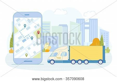 Truck With Things Hit Road To Marked Destination. Cargo Taxi With Things Customers Drives Along City