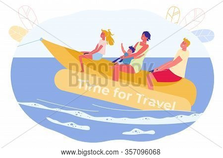 Banner, Inscription Time For Travel, Cartoon. Family With Children Relaxing On Sea Having Fun Riding