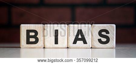 Bias - Text On Wooden Blocks, Personal Opinions Prejudice, Dark Background