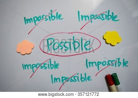 Impossible, Imposibble And Possible Text With Keywords Isolated On White Board Background. Chart Or