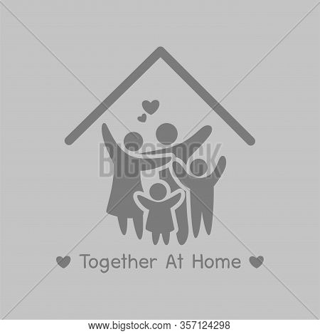 Together At Home Campaign, Stay Home Stay Safe. Social Distancing, People Keeping Distance For Decre