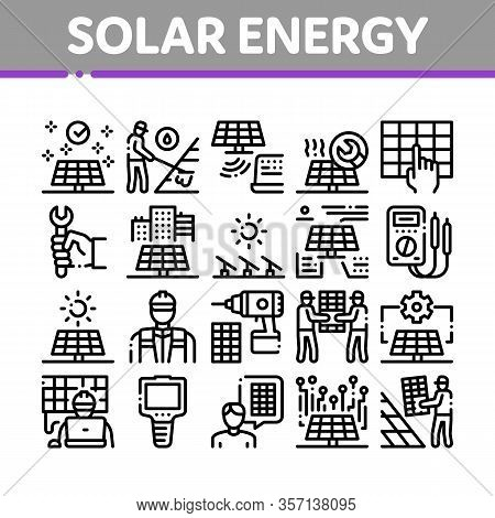 Solar Energy Technicians Collection Icons Set Vector. Solar Energy Battery And Panel, Alternative Po