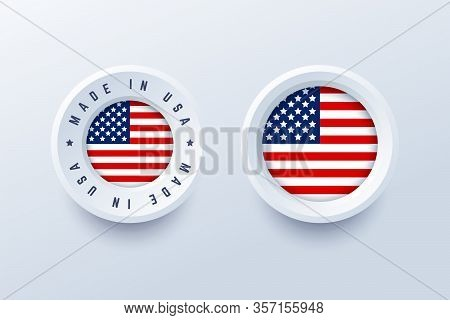 Made In Usa Label, Sign, Button, Badge With United States National Flag. Vector Illustration In 3d S