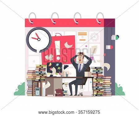 Deadline. Bad Time Management, Manager In Fear. Office Worker Has Lot To Do Vector Illustration. Job