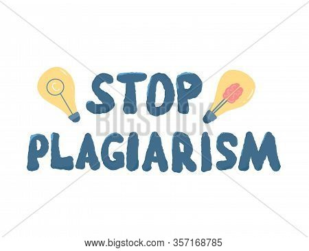 Stop Plagiarism Hand Drawn Text Isolated On White Background. Intellectual Property Lettering. Vecto