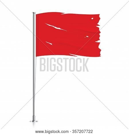 Torn Red Flag On A Metallic Pole. Waving Damaged Flag, Isolated On A White Background. Tattered Vect