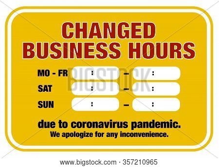 Changed Opening Hours Sign Template With Text Changed Business Hours Due To Coronavirus Pandemic Wit