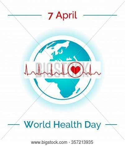 Vector Illustration For 7 April, World Health Day With The Earth In Blue And White Colors And Normal