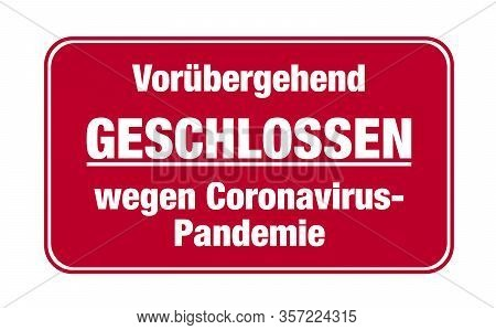Red Sign With Text Temporarily Closed Due To Coronavirus Pandemic In German Language Vector Illustra