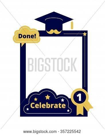Graduation Party. Photo Frame Props, Selfie Sticker. Celebration Ceremony, College School Graduate.