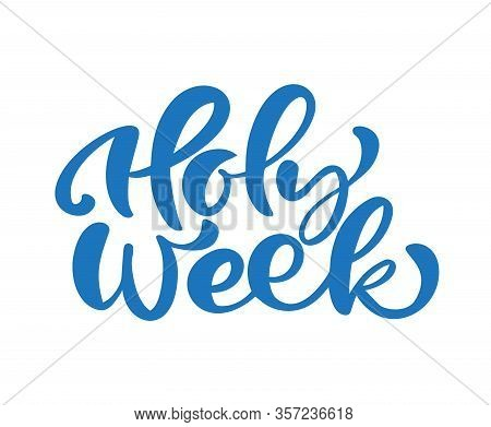 Blue Calligraphic Vector Text Holy Week Written On White Background. Christian Religious Quote Befor