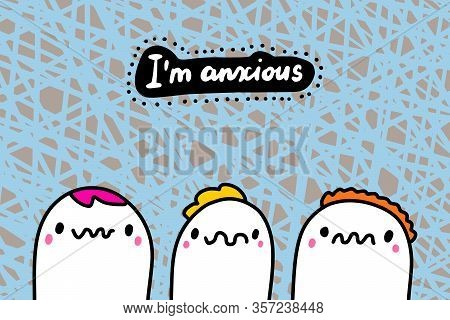 Im Anxious Hand Drawn Vector Illustration In Cartoon Comic Style People Expressive Together