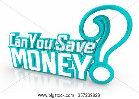 Can You Save Money Budget Grow Wealth Lower Price Spending 3d Illustration