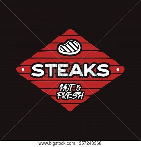 Steak House Logo Template. Bbq Grill Bar Emlem. Steak Patch. Barbecue Summer Typography Label. Desig