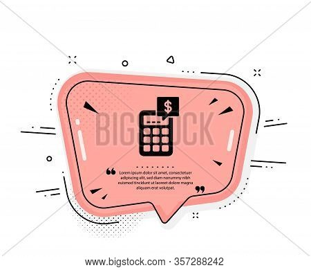 Calculator Icon. Quote Speech Bubble. Accounting Sign. Calculate Finance Symbol. Quotation Marks. Cl