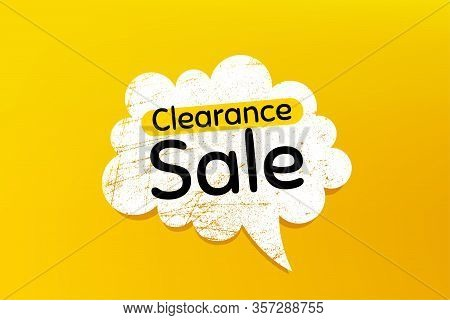 Clearance Sale Symbol. Banner With Grunge Speech Bubble. Special Offer Price Sign. Advertising Disco