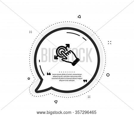Touchscreen Gesture Icon. Quote Speech Bubble. Drag And Drop Arrow Sign. Swipe Action Symbol. Quotat