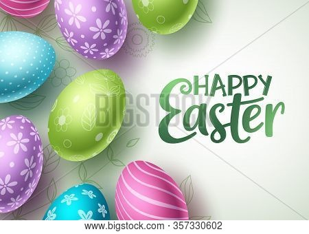 Happy Easter Vector Background Design. Happy Easter Text With Colorful Egg Patterns In Cute Doodle B
