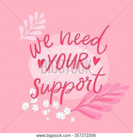 We Need Your Support. Asking Clients Help Concept With Handwritten Text On Pink Background. Small Bu