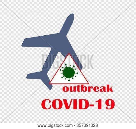 Coronavirus Outbreak - The Prohibition Of Air Travel And The Closure Of Airspace. Worldwide Coronavi