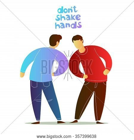 Two Men Do Not Shake Hands. Instead Of A Handshake Touch With Your Elbows