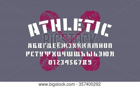 Stencil-plate Cyrillic Sans Serif Font. Letters And Numbers For Workout, Gym, Sport Logo And T-shirt