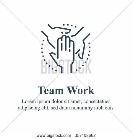 Team Work, Cooperation Or Collaboration, Unity Concept, Employee Engagement, Crossed Hand And On Han