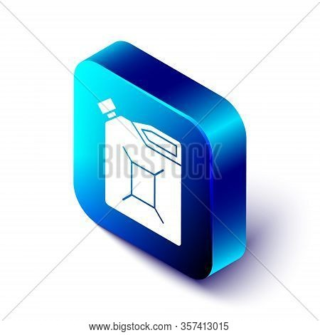 Isometric Canister For Gasoline Icon Isolated On White Background. Diesel Gas Icon. Blue Square Butt