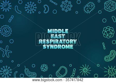 Middle East Respiratory Syndrome Colored Thin Line Frame. Mers Vector Outline Concept Illustration O