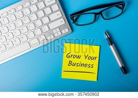 Grow Your Business - Message On Office Workplace